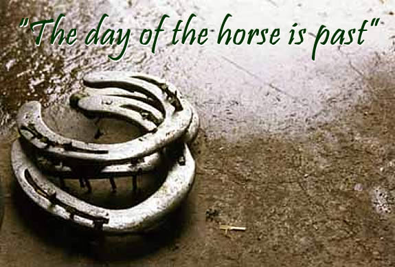 'The day of the horse is past'